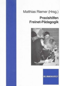 Matthias Riemer: Praxishilfen Freinet-Pädagogik